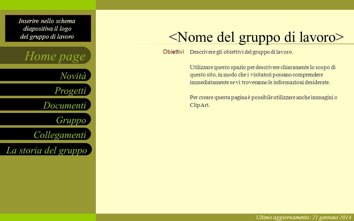 Inserire nello schema diapositiva il logo del gruppo di lavoro Inserire nello schema diapositive il nome del gruppo di lavoro Progetti Documenti Grupp