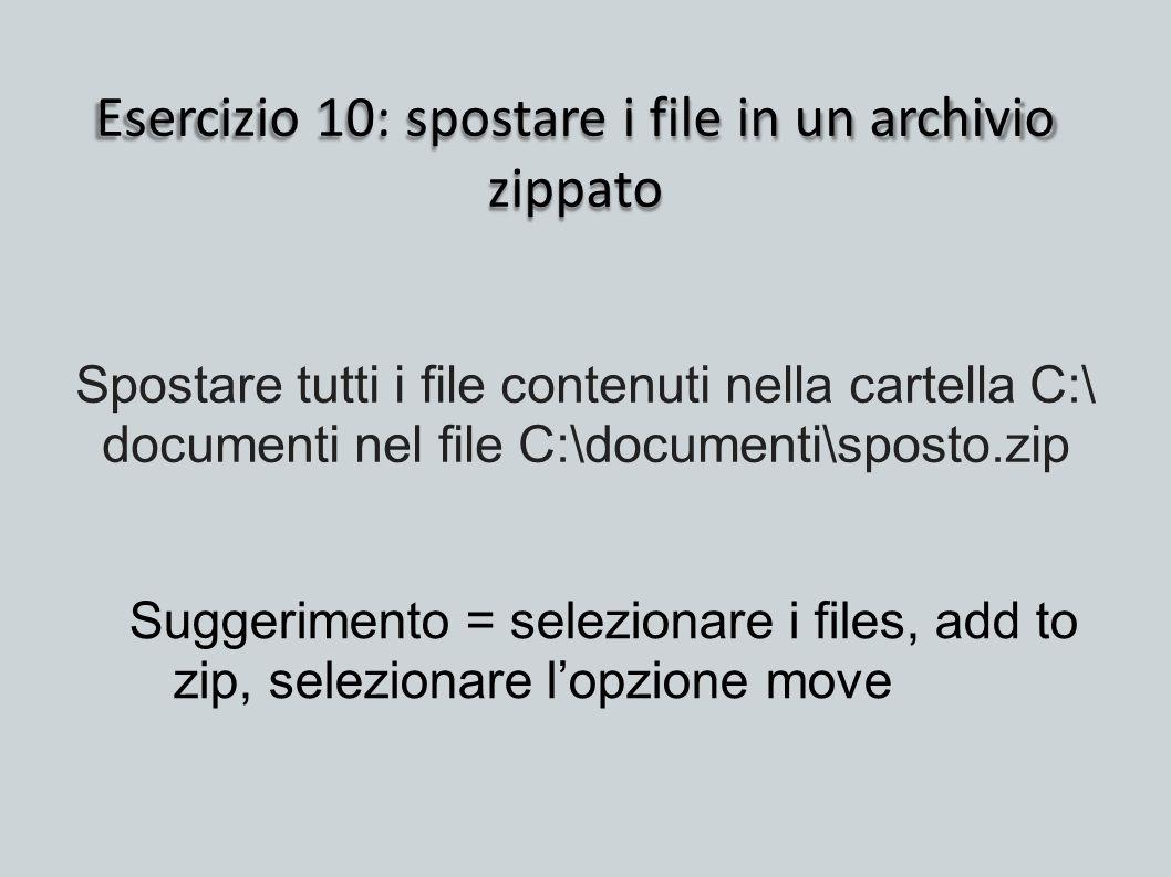 Esercizio 10: spostare i file in un archivio zippato Suggerimento = selezionare i files, add to zip, selezionare lopzione move Spostare tutti i file c
