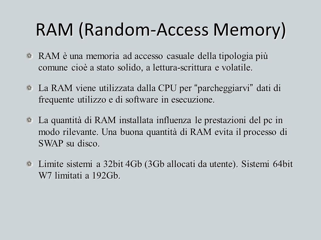 RAM (Random-Access Memory) RAM è una memoria ad accesso casuale della tipologia più comune cioè a stato solido, a lettura-scrittura e volatile. La RAM