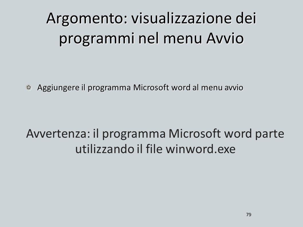 Argomento: visualizzazione dei programmi nel menu Avvio Aggiungere il programma Microsoft word al menu avvio 79 Avvertenza: il programma Microsoft wor