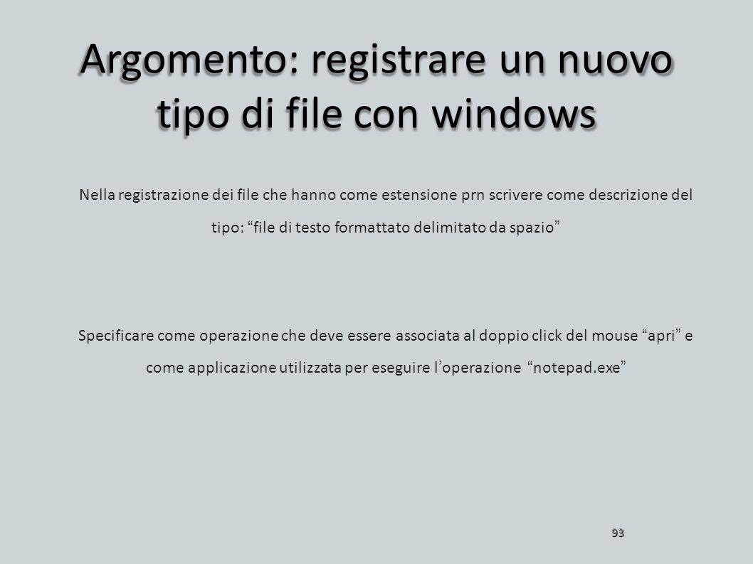 Argomento: registrare un nuovo tipo di file con windows 93 Nella registrazione dei file che hanno come estensione prn scrivere come descrizione del ti