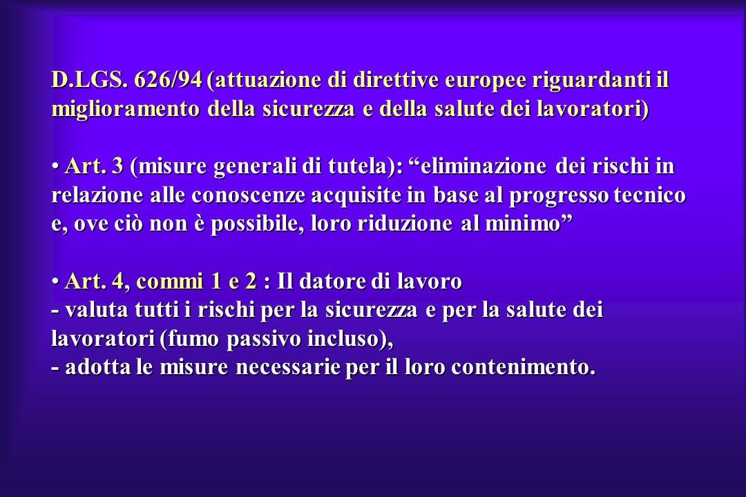 D.LGS. 626/94 (attuazione di direttive europee riguardanti il miglioramento della sicurezza e della salute dei lavoratori) Art. 3 (misure generali di