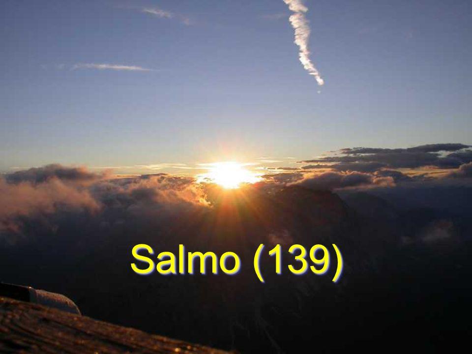 Salmo (139) Salmo (139)