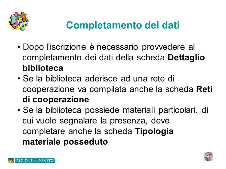 Completamento dei dati Dopo liscrizione è necessario provvedere al completamento dei dati della scheda Dettaglio biblioteca Se la biblioteca aderisce