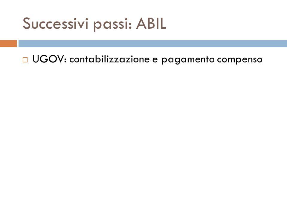 Successivi passi: ABIL UGOV: contabilizzazione e pagamento compenso