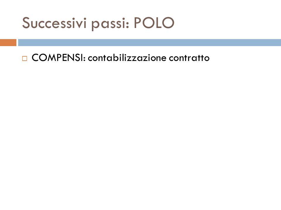 Successivi passi: POLO COMPENSI: contabilizzazione contratto