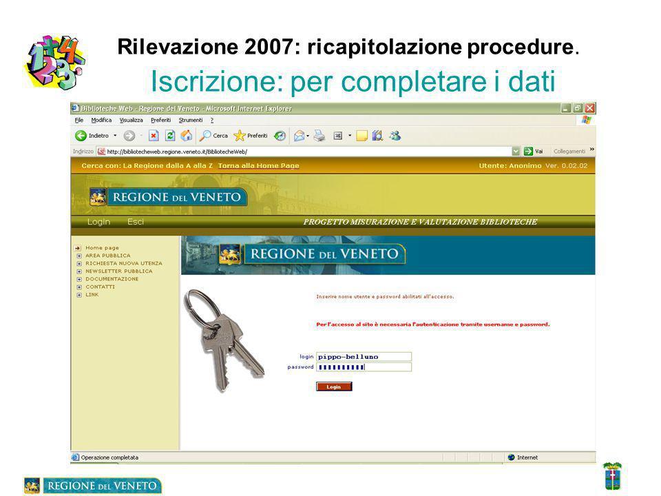 Rilevazione 2007: ricapitolazione procedure. Iscrizione: per completare i dati