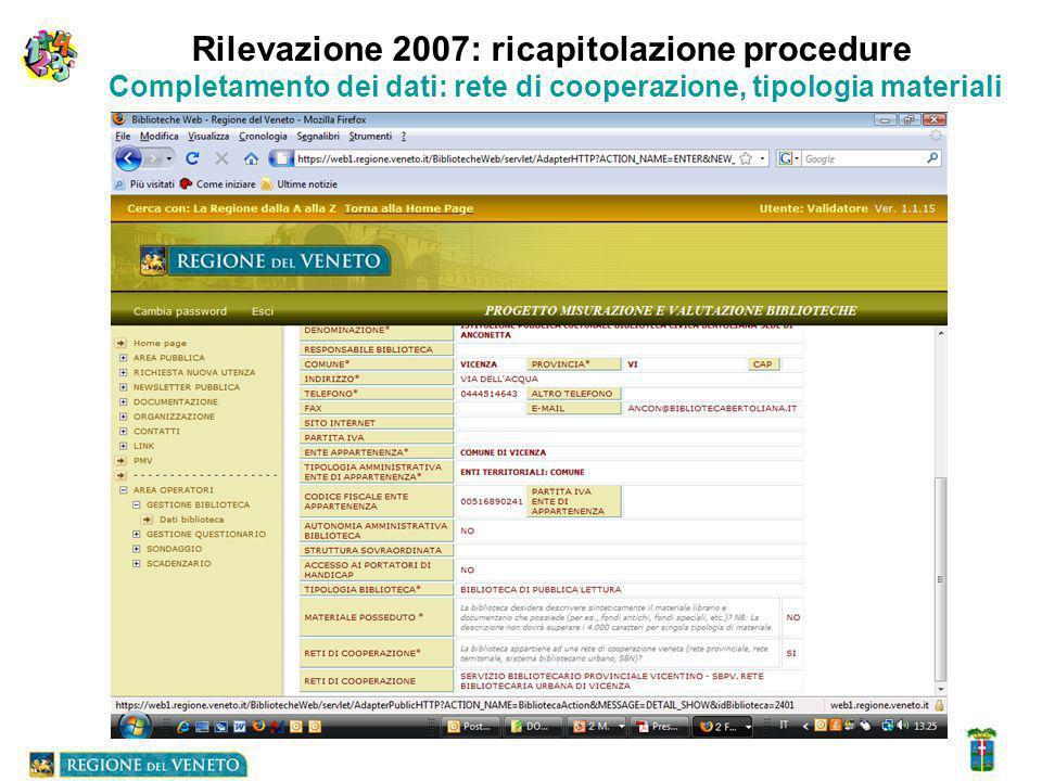 Rilevazione 2007: ricapitolazione procedure Completamento dei dati: rete di cooperazione, tipologia materiali