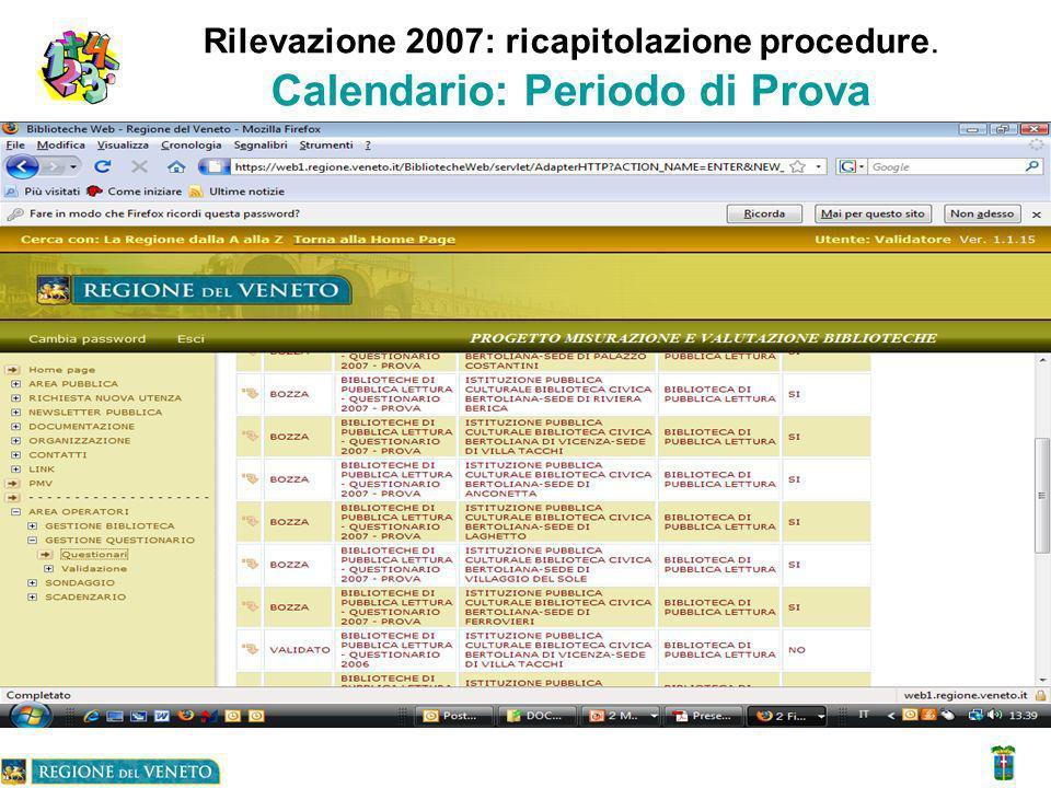 Rilevazione 2007: ricapitolazione procedure. Calendario: Periodo di Prova