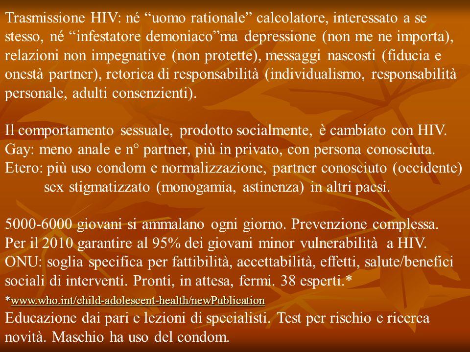 Trasmissione HIV: né uomo rationale calcolatore, interessato a se stesso, né infestatore demoniacoma depressione (non me ne importa), relazioni non im