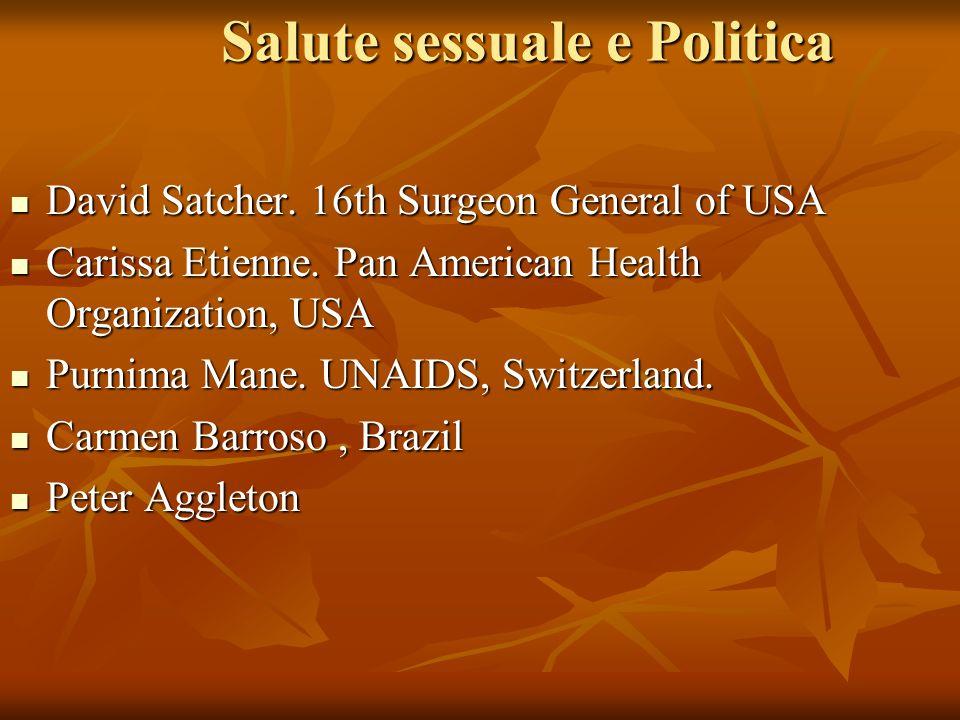 Salute sessuale e Politica David Satcher. 16th Surgeon General of USA David Satcher. 16th Surgeon General of USA Carissa Etienne. Pan American Health