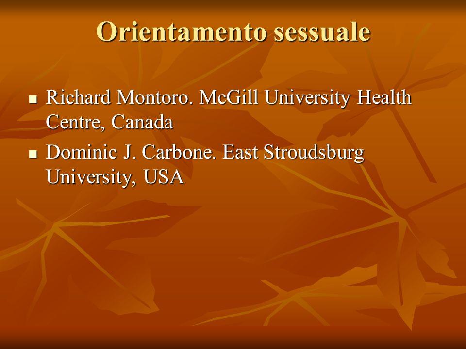 Orientamento sessuale Richard Montoro. McGill University Health Centre, Canada Richard Montoro. McGill University Health Centre, Canada Dominic J. Car