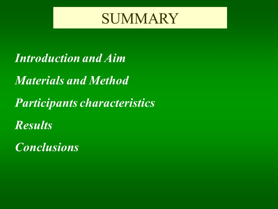 SUMMARY Introduction and Aim Materials and Method Participants characteristics Results Conclusions