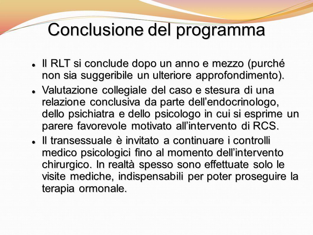 Conclusione del programma Il RLT si conclude dopo un anno e mezzo (purché non sia suggeribile un ulteriore approfondimento). Il RLT si conclude dopo u