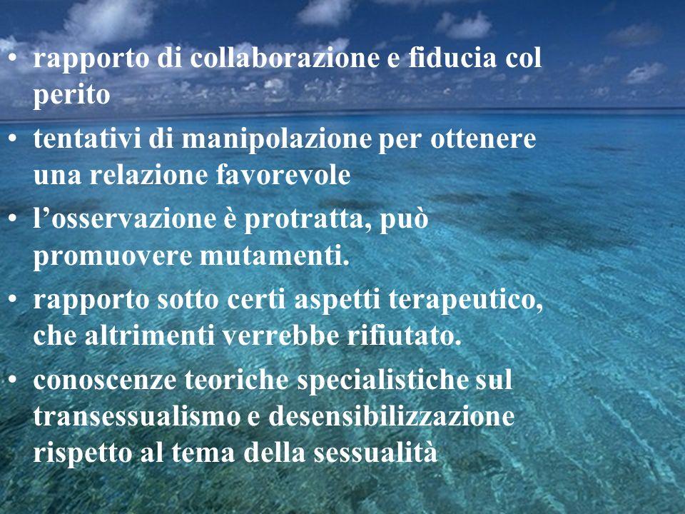 rapporto di collaborazione e fiducia col perito tentativi di manipolazione per ottenere una relazione favorevole losservazione è protratta, può promuo