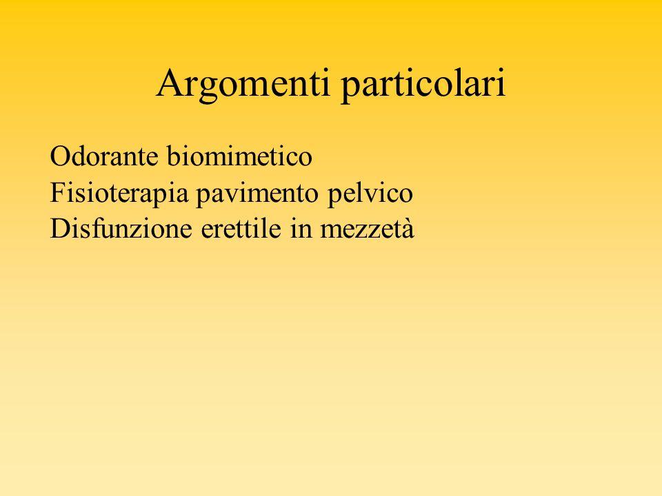 Argomenti particolari Odorante biomimetico Fisioterapia pavimento pelvico Disfunzione erettile in mezzetà