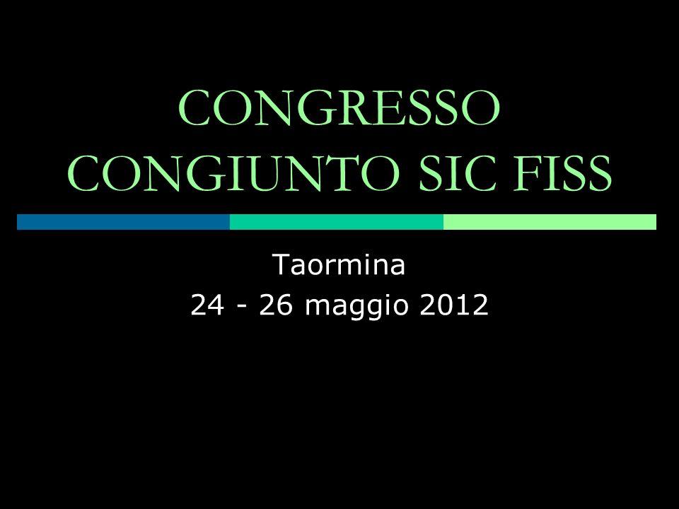 CONGRESSO CONGIUNTO SIC FISS Taormina 24 - 26 maggio 2012