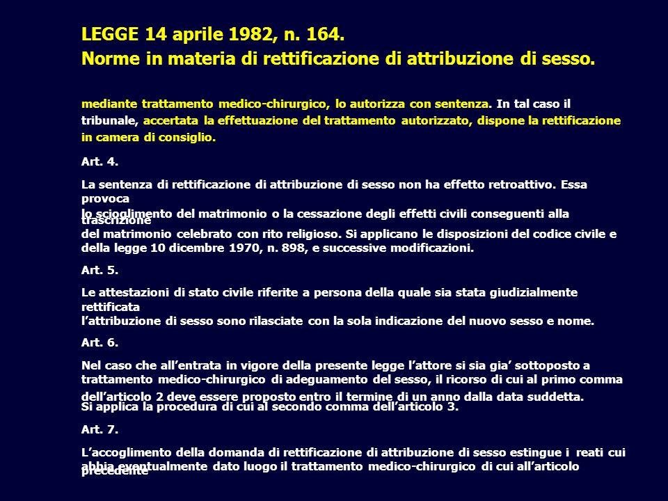 LEGGE 14 aprile 1982, n. 164. Norme in materia di rettificazione di attribuzione di sesso. mediante trattamento medico-chirurgico, lo autorizza con se