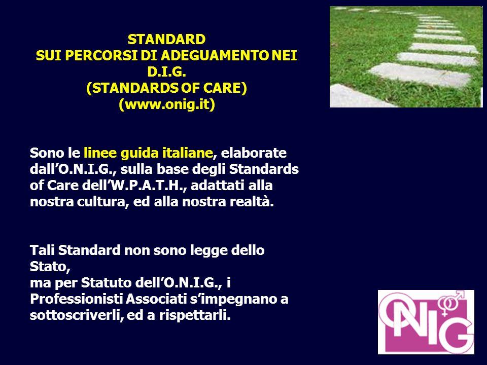 , STANDARD SUI PERCORSI DI ADEGUAMENTO NEI D.I.G. (STANDARDS OF CARE) (www.onig.it) Sono le linee guida italiane, elaborate dallO.N.I.G., sulla base d