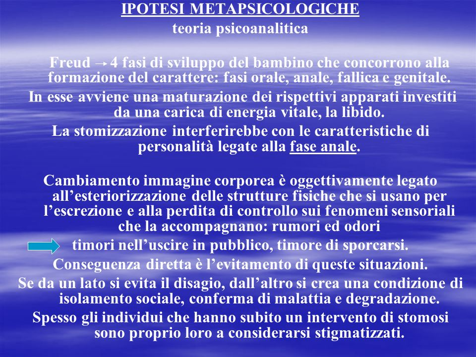 IPOTESI METAPSICOLOGICHE teoria psicoanalitica Freud 4 fasi di sviluppo del bambino che concorrono alla formazione del carattere: fasi orale, anale, fallica e genitale.