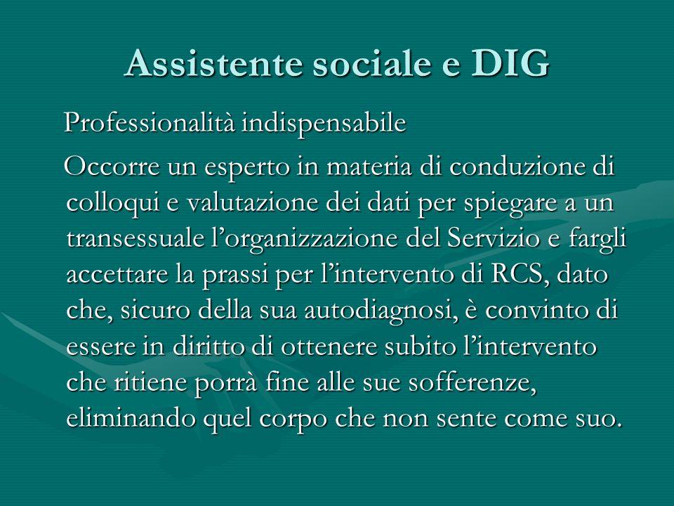 Assistente sociale e DIG Professionalità indispensabile Professionalità indispensabile Occorre un esperto in materia di conduzione di colloqui e valut