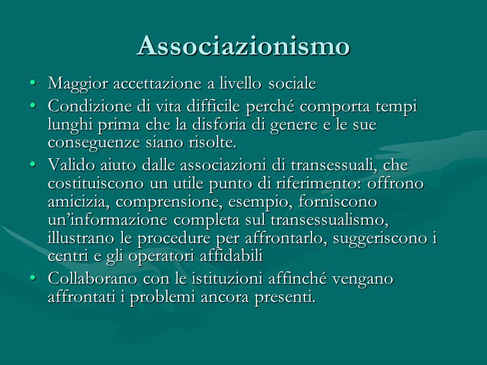 Associazionismo Maggior accettazione a livello socialeMaggior accettazione a livello sociale Condizione di vita difficile perché comporta tempi lunghi