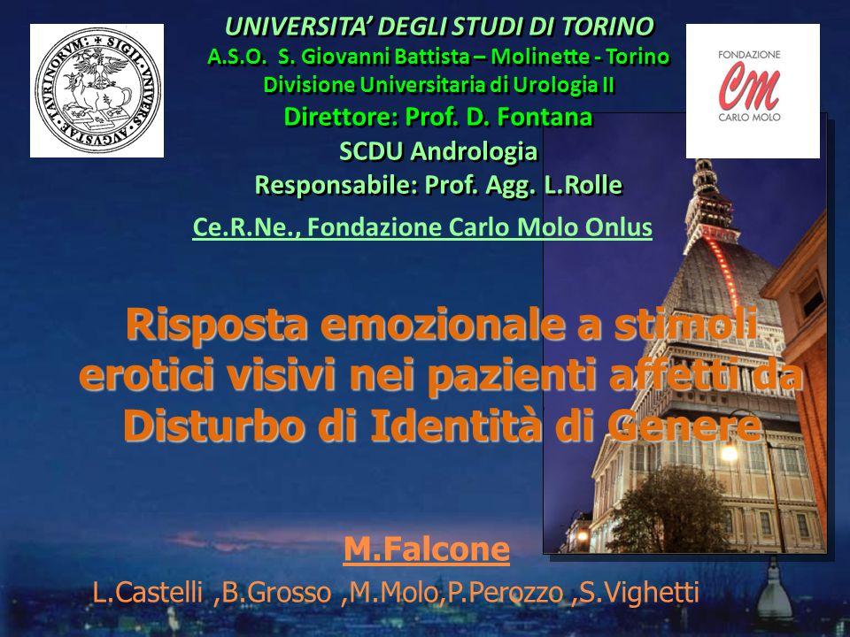 UNIVERSITA DEGLI STUDI DI TORINO A.S.O. S. Giovanni Battista – Molinette - Torino Divisione Universitaria di Urologia II Direttore: Prof. D. Fontana S