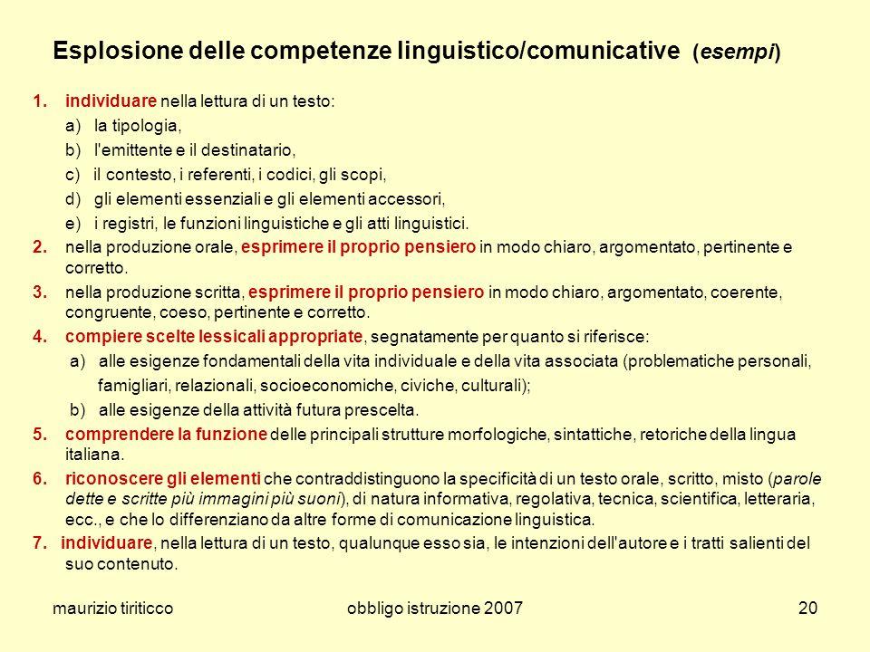 maurizio tiriticcoobbligo istruzione 200720 Esplosione delle competenze linguistico/comunicative (esempi) 1.