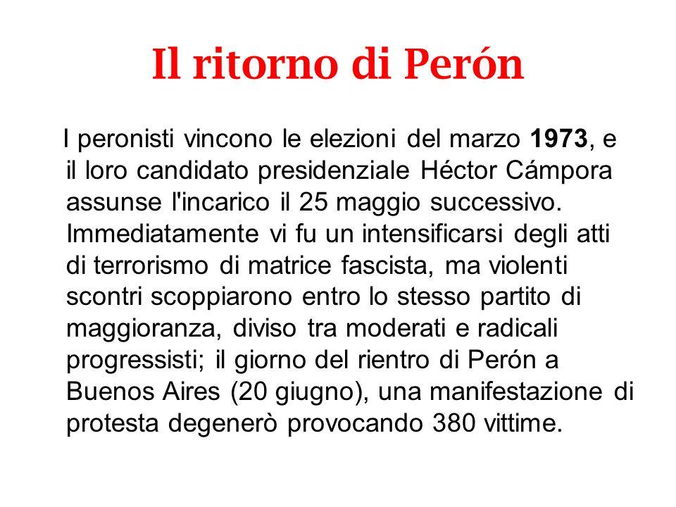 Il ritorno di Perón I peronisti vincono le elezioni del marzo 1973, e il loro candidato presidenziale Héctor Cámpora assunse l'incarico il 25 maggio s