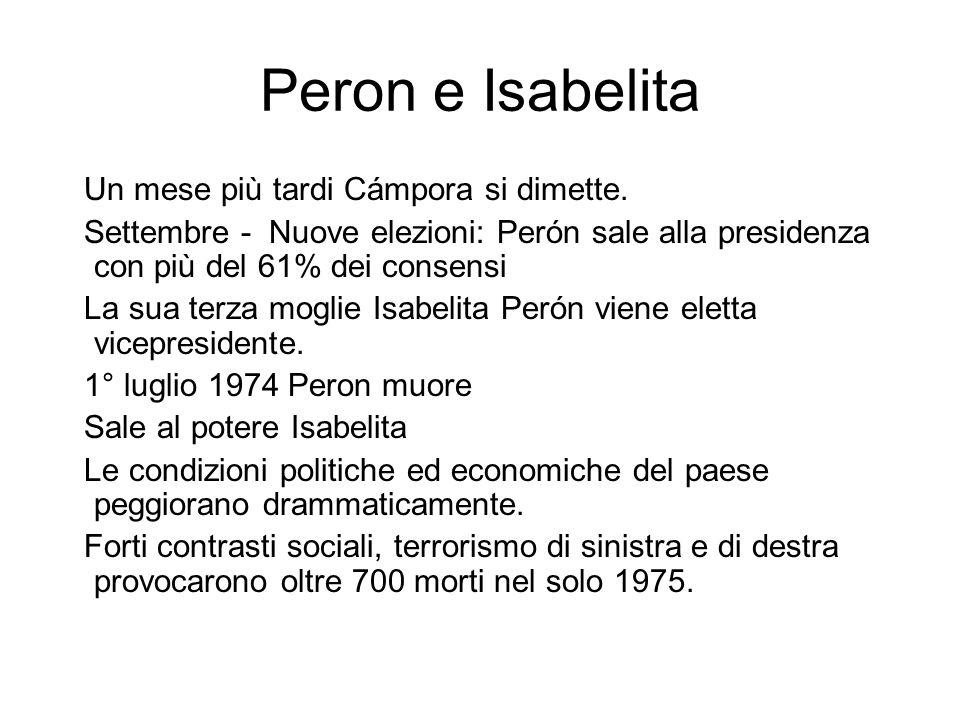 Peron e Isabelita Un mese più tardi Cámpora si dimette. Settembre - Nuove elezioni: Perón sale alla presidenza con più del 61% dei consensi La sua ter
