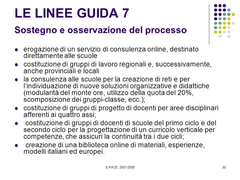 S.PACE 2007-200830 LE LINEE GUIDA 7 Sostegno e osservazione del processo erogazione di un servizio di consulenza online, destinato direttamente alle s