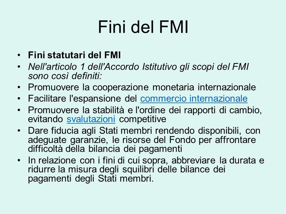 FMI Il Fondo Monetario Internazionale (International Monetary Fund, di solito abbreviato in FMI in italiano e in IMF in inglese) è, insieme al Gruppo