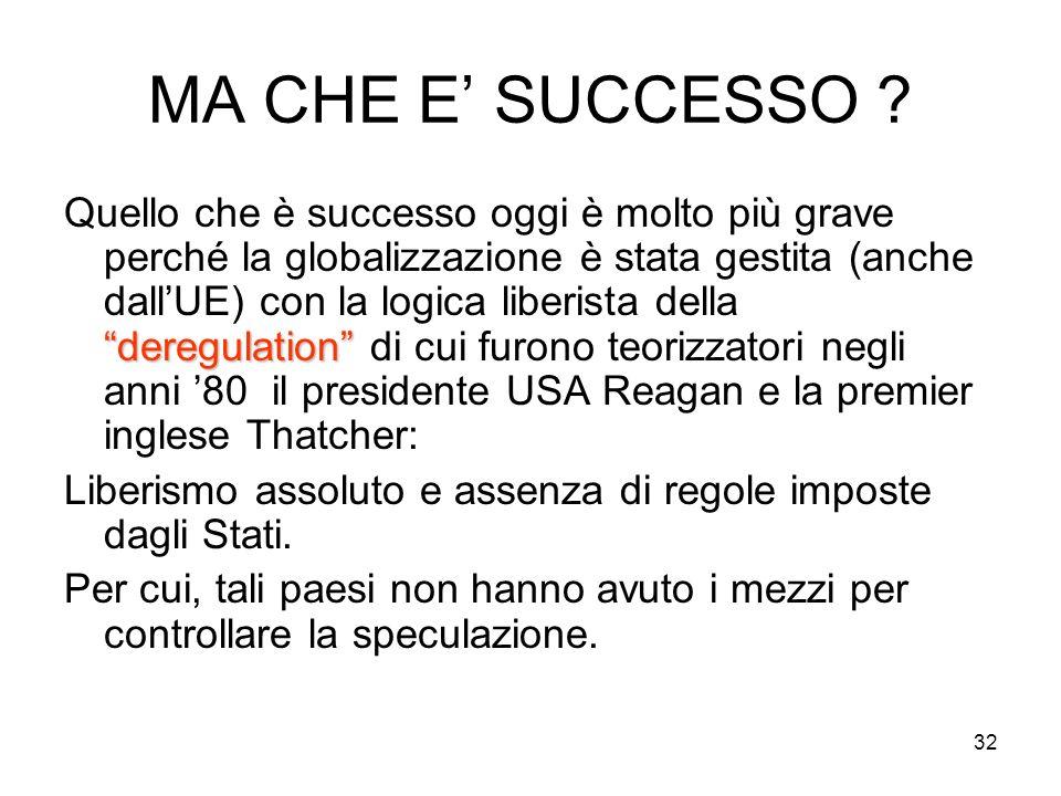 32 MA CHE E SUCCESSO .