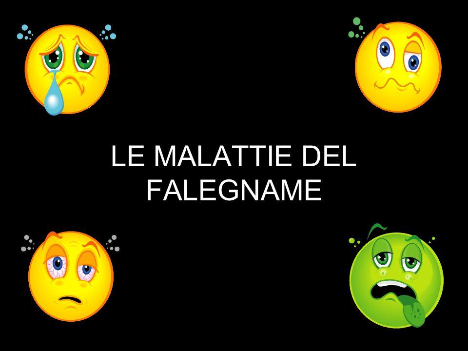 LE MALATTIE DEL FALEGNAME