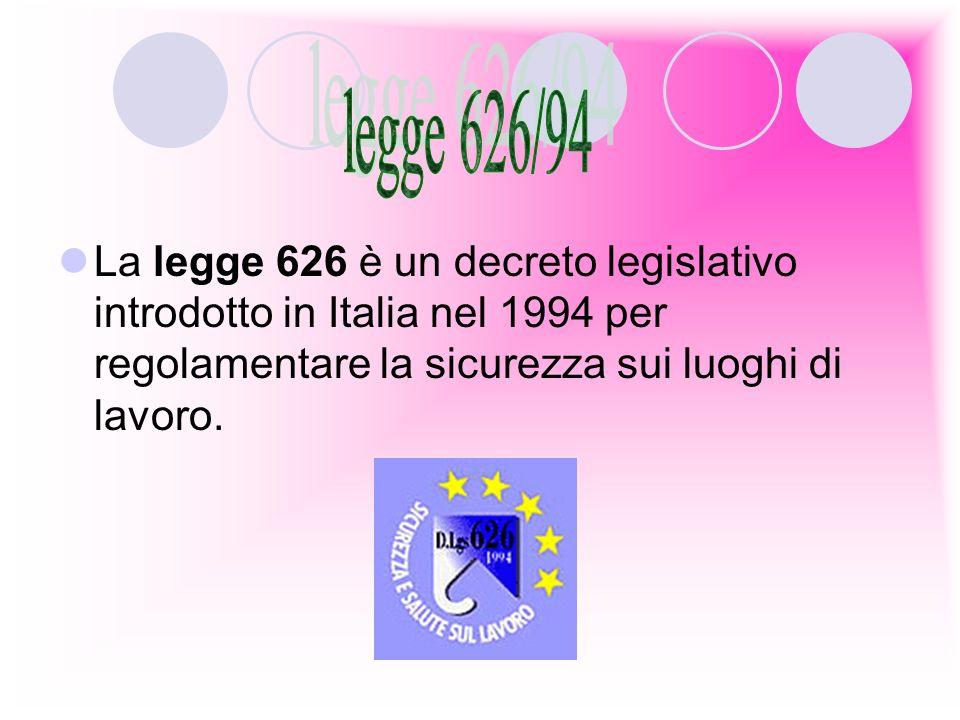 La legge 626 è un decreto legislativo introdotto in Italia nel 1994 per regolamentare la sicurezza sui luoghi di lavoro.