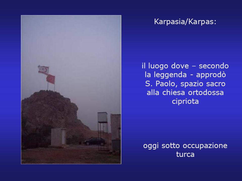 Karpasia/Karpas: il luogo dove – secondo la leggenda - approdò S. Paolo, spazio sacro alla chiesa ortodossa cipriota oggi sotto occupazione turca