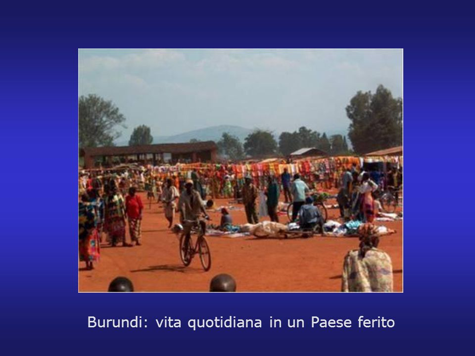 Burundi: vita quotidiana in un Paese ferito