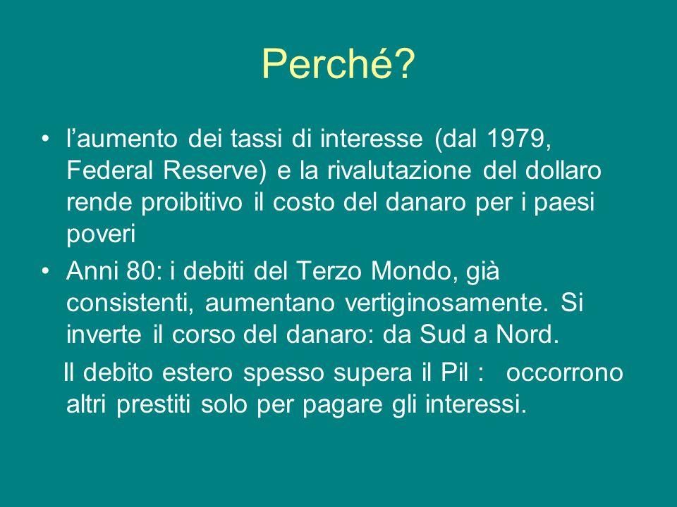 Perché? laumento dei tassi di interesse (dal 1979, Federal Reserve) e la rivalutazione del dollaro rende proibitivo il costo del danaro per i paesi po