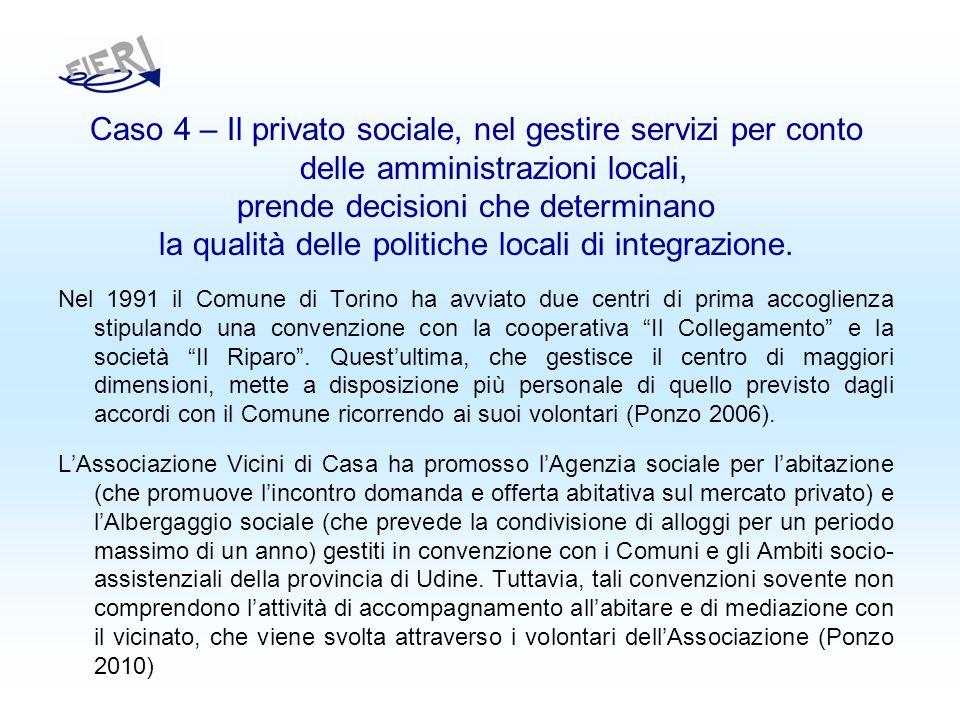 Caso 4 – Il privato sociale, nel gestire servizi per conto delle amministrazioni locali, prende decisioni che determinano la qualità delle politiche locali di integrazione.