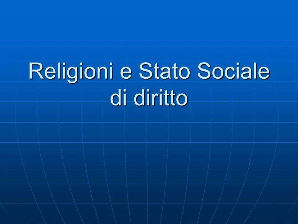 Religioni e Stato Sociale di diritto Il conflitto.