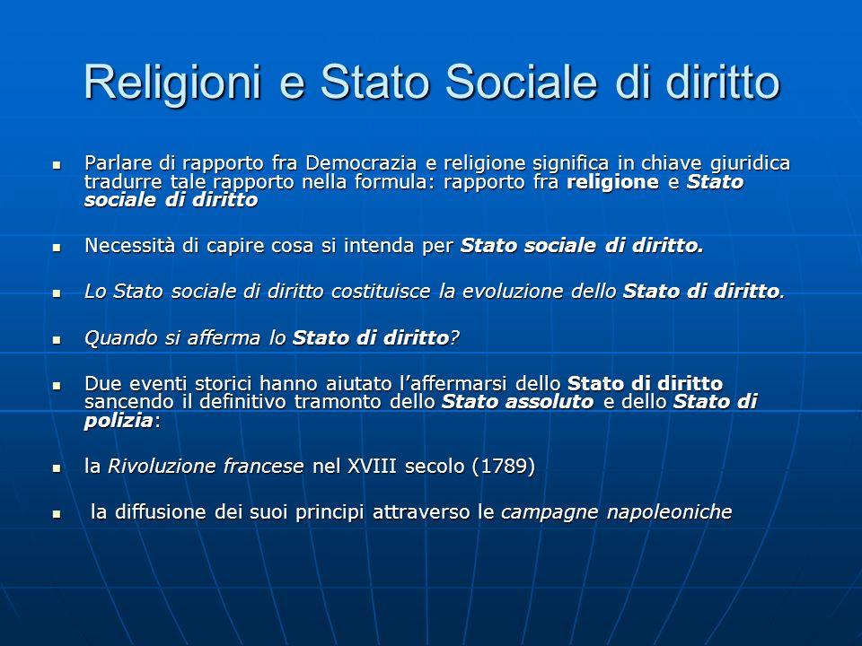 Religioni e Stato Sociale di diritto Quali sono i tratti peculiari che caratterizzano lo Stato di diritto.