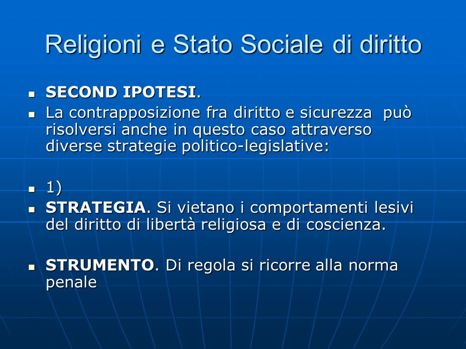 Religioni e Stato Sociale di diritto SECOND IPOTESI. SECOND IPOTESI. La contrapposizione fra diritto e sicurezza può risolversi anche in questo caso a
