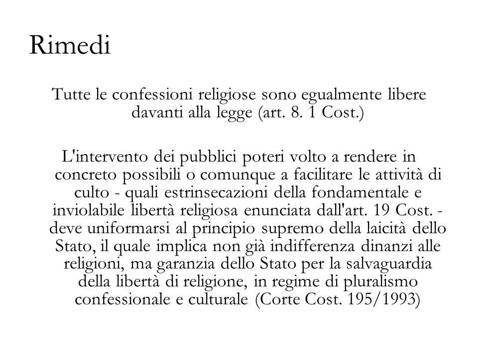 Rimedi Tutte le confessioni religiose sono egualmente libere davanti alla legge (art.