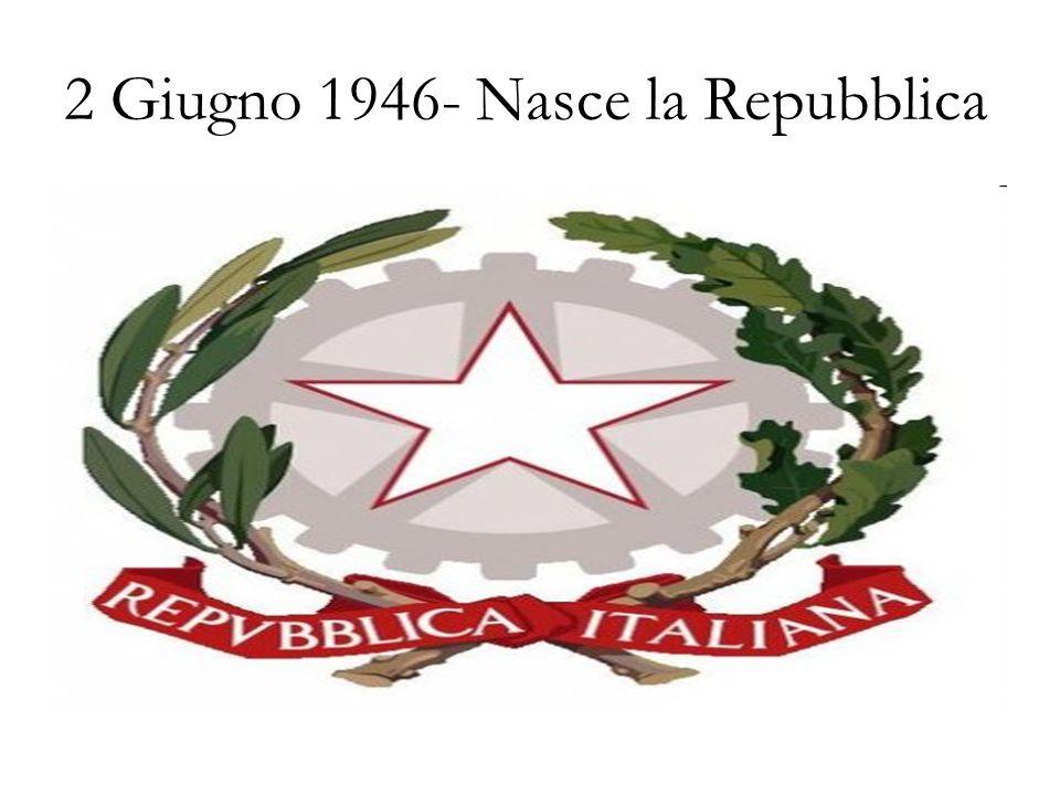 2 Giugno 1946- Nasce la Repubblica