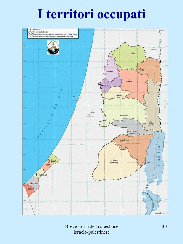 Breve storia della questione israelo-palestinese 30 I territori occupati