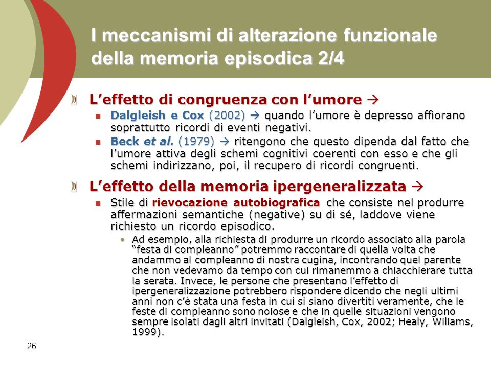 26 I meccanismi di alterazione funzionale della memoria episodica 2/4 Leffetto di congruenza con lumore Leffetto di congruenza con lumore Dalgleish e