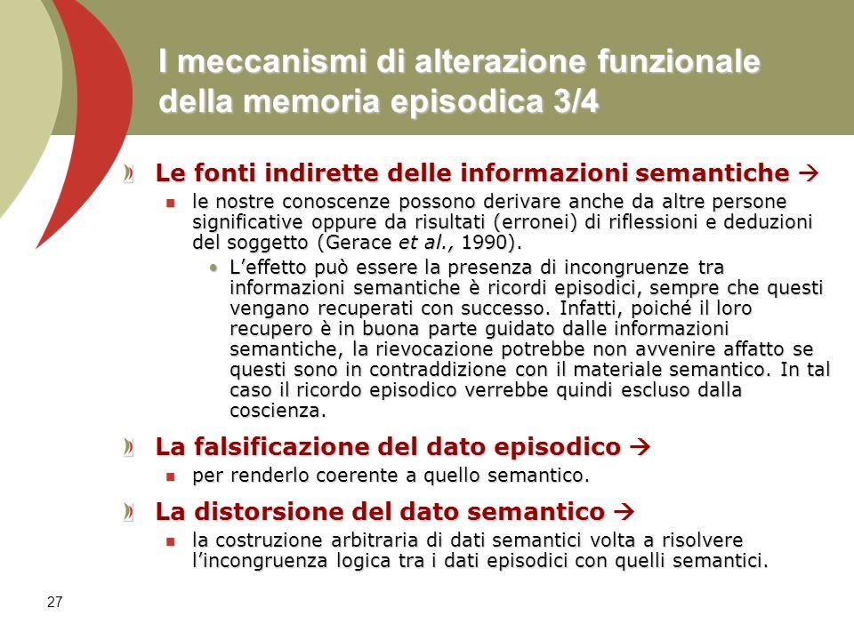 27 I meccanismi di alterazione funzionale della memoria episodica 3/4 Le fonti indirette delle informazioni semantiche Le fonti indirette delle inform