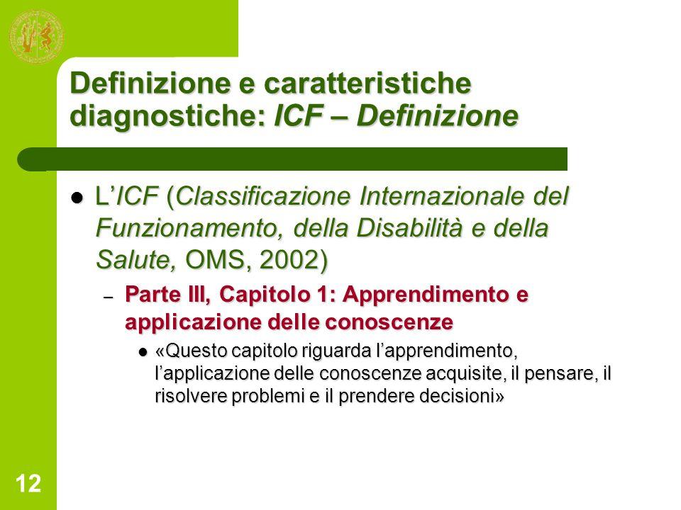 12 Definizione e caratteristiche diagnostiche: ICF – Definizione LICF (Classificazione Internazionale del Funzionamento, della Disabilità e della Salu