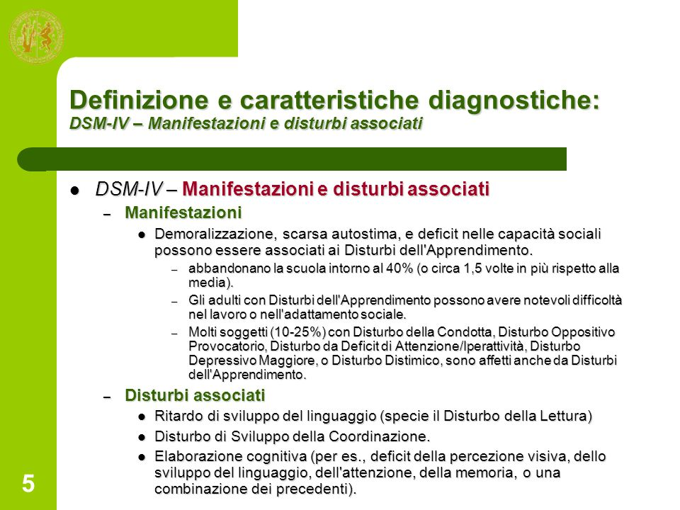 5 Definizione e caratteristiche diagnostiche: DSM-IV – Manifestazioni e disturbi associati DSM-IV – Manifestazioni e disturbi associati DSM-IV – Manif