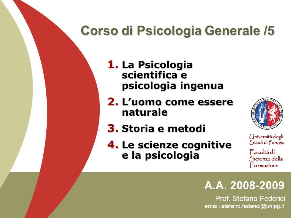 Prof. Stefano Federici email: stefano.federici@unipg.it A.A. 2008-2009 Università degli Studi di Perugia Facoltà di Scienze della Formazione Corso di